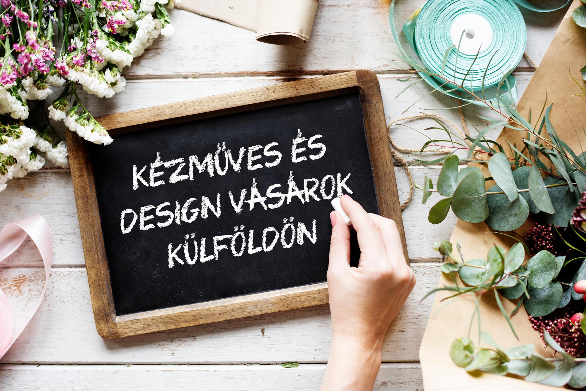 514b69985089 Külföldi design és kézműves vásárok és minden, amit tudni kell róluk